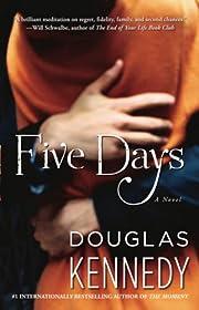 Five Days: A Novel af Douglas Kennedy
