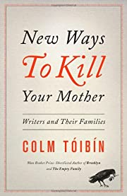 New Ways to Kill Your Mother: Writers and…