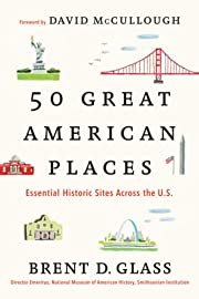 50 Great American Places: Essential Historic…
