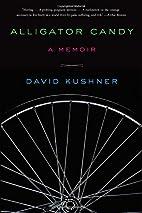 Alligator Candy: A Memoir by David Kushner