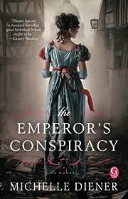 The Emperor's Conspiracy de Michelle Diener