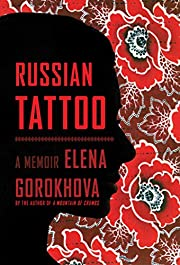 Russian Tattoo: A Memoir – tekijä: Elena…