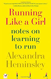 Running Like a Girl: Notes on Learning to…