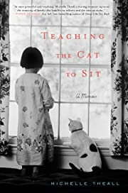Teaching the Cat to Sit: A Memoir de…