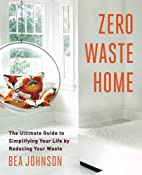 Zero Waste Home: The Ultimate Guide to…