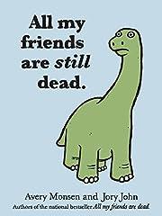 All My Friends Are Still Dead: (Funny Books,…