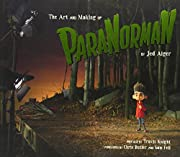 The Art And Making Of ParaNorman par Jed…