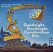 Goodnight, Goodnight Construction Site…