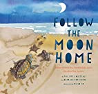 Follow the Moon Home: A Tale of One Idea,…