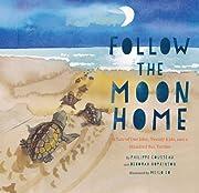 Follow the Moon Home: A Tale of One Idea,…