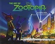 The Art of Zootopia – tekijä: Jessica…