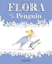 Flora and the Penguin (Flora and Her…
