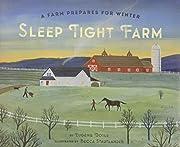 Sleep Tight Farm: A Farm Prepares for Winter…