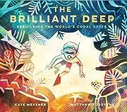 The Brilliant Deep: Rebuilding the World's…