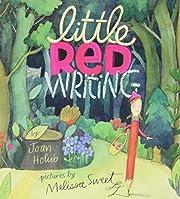 Little Red Writing de Joan Holub