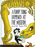 A Funny Thing Happened at the Museum . . .…