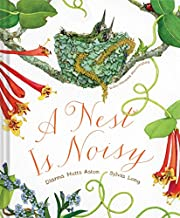 A Nest Is Noisy por Dianna Hutts Aston