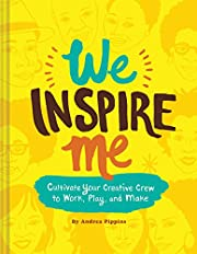 We Inspire Me: Cultivate Your Creative Crew…
