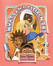 What Can a Citizen Do? de Dave Eggers