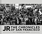 JR: The Chronicles of San Francisco by JR