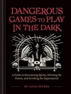 Dangerous Games to Play in the Dark: (Adult…