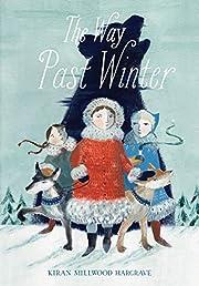 The Way Past Winter par Kiran Millwood…