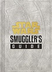 Star Wars: Smuggler's Guide: (Star Wars Jedi…
