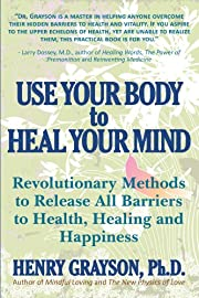 Use Your Body to Heal Your Mind:…