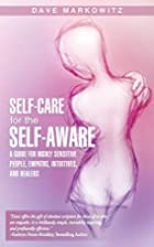 Self-Care for the Self-Aware: A Guide for…