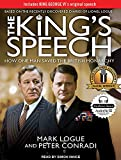 The king's speech : how one man saved the British monarchy / Mark Logue and Peter Conradi