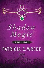 Shadow Magic (The Lyra Novels) de Patricia…