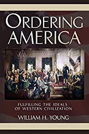 ORDERING AMERICA: Fulfilling the Ideals of…