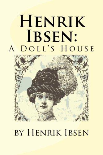 A Doll's House written by Henrik Ibsen