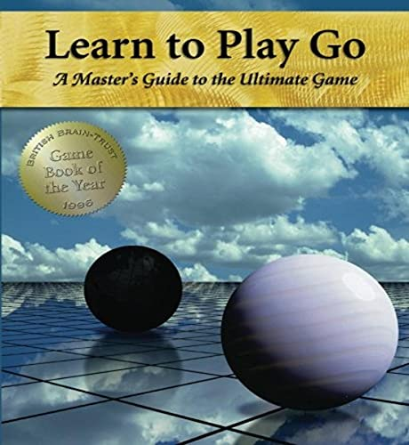 Learn to Play Go: A Master's Guide to the Ultimate Game (Volume I) (Learn to Play Go Series), Janice Kim; Soo-hyun Jeong