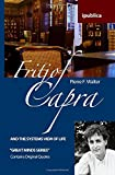 Fritjof Capra and the systems view of life : book reviews, quotes and comments / Pierre F. Walter