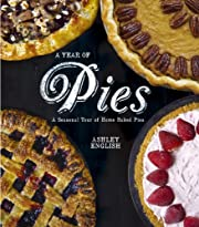 A Year of Pies: A Seasonal Tour of Home…