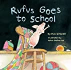 Rufus Goes to School by Kim Griswell