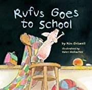 Rufus Goes to School de Kim Griswell