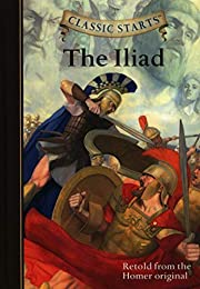 Classic Starts®: The Iliad (Classic…