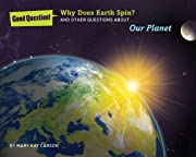 Why Does Earth Spin?: And Other Questions…
