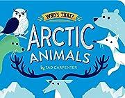 Arctic Animals (Who's That?) – tekijä:…