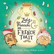 Lady Pancake & Sir French Toast av Josh Funk