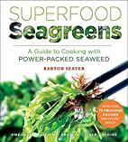 Superfood Seagreens: A Guide to Cooking with…