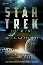 Star Trek Psychology: The Mental Frontier edited by Travis Langley