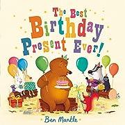 The Best Birthday Present Ever! de Ben…