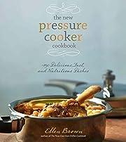 The New Pressure Cooker Cookbook: 150…