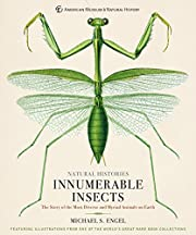 Innumerable Insects: The Story of the Most…