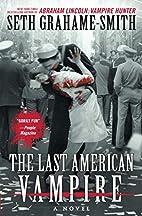 The Last American Vampire by Seth…