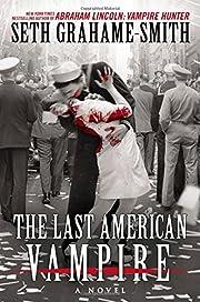 The Last American Vampire – tekijä: Seth…