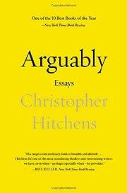 Arguably: Essays by Christopher Hitchens af…